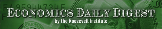Economics Daily Digest by the Roosevelt Institute banner